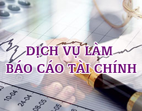 Dịch vụ làm báo cáo tài chính tại Hà Nội