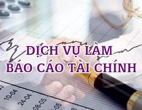 Dịch vụ báo cáo tài chính cuối năm uy tín giá rẻ
