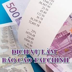 Dịch vụ làm báo cáo tài chính cuối năm giá rẻ uy tín tại quận Cầu Giấy